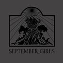 September Girls - Ships/Flesh