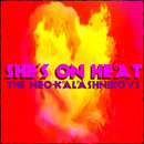 The Neo-Kalashnikovs - She's On Heat