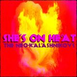 The Neo-Kalashnikovs - She's On Heat