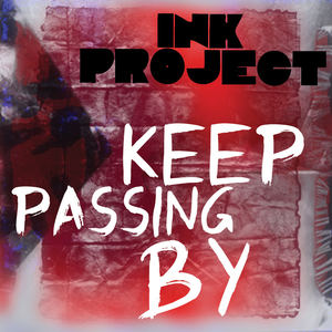Ink Project - Keep Passing By