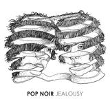 Pop Noir - Jealousy