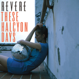 Revere - 'These Halcyon Days'