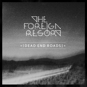 The Foreign Resort - Dead End Roads (Off The Grid Remix)