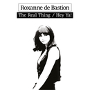 Roxanne de Bastion - The Real Thing / Hey Ya!