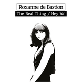 Roxanne de Bastion - The Real Thing / Hey Ya!