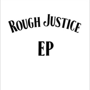 Rough Justice - Down n' Dirty