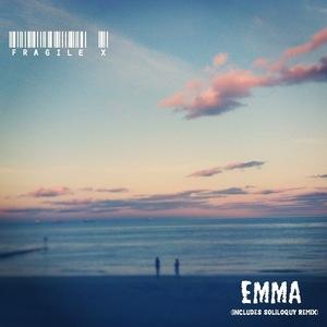 Fragile X - Emma (Soliloquy remix)