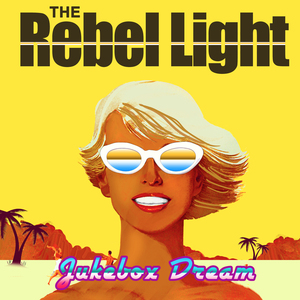 The Rebel Light - Jukebox Dream