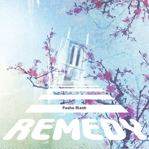 Pasha Black - Remedy