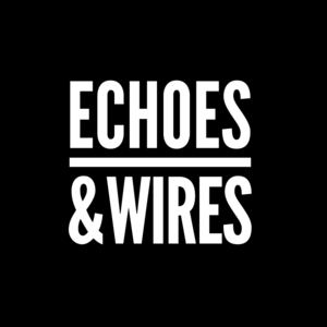Echoes & Wires - XO