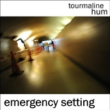 tourmaline hum - Emergency Setting