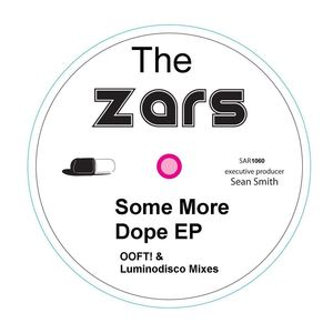 The Zars - Some More Dope (OOFT! Remix)