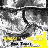 Nidge Tucker - Bricks 'N' Treacle