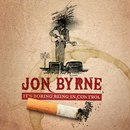 Jon Byrne - It's Boring Being In Control
