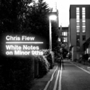 Chris Flew - White Notes on Minor 9ths