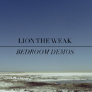 Lion The Weak - Bedroom Demos
