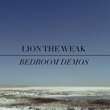 Lion The Weak - Bedroom Demos