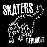 Skaters - Deadbolt