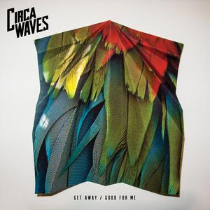 Circa Waves - Get Away