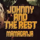 JOHNNY AND THE REST - Mama Ganja