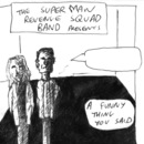 Superman Revenge Squad Band - A Funny Thing You Said