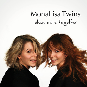 MonaLisa Twins - Won't You Listen Now