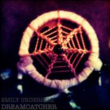 Emily Underhill - Dreamcatcher