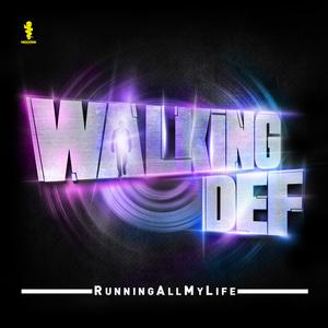 Walking Def - Running All My Life