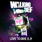 Walking Def - Love To Give - EP