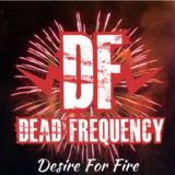 Dead Frequency - Desire For Fire