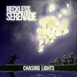 Reckless Serenade - Chasing Lights