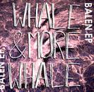 Whale & More Whale - Balen EP