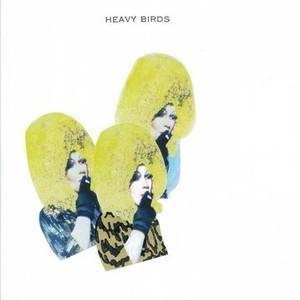 Heavy Birds - Mutant Bones