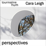 tourmaline hum - Perspectives (with Cara Leigh)