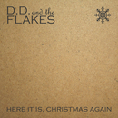 D. D. and the Flakes - Here It Is, Christmas Again