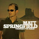 Matt Springfield - THINGS I'VE SAID (REMIXES)
