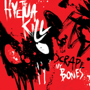 "The Hyena Kill - ""Scrape My Bones"""
