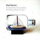 Paul Davies - It's Not What You've Done, It's What It Does To You
