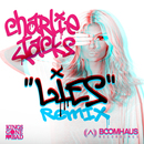 Charlie Jacks - Lies REMIX ft. Kings Gone Bad