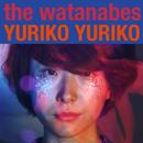 The Watanabes - The Watanabes - Yuriko Yuriko