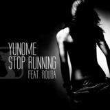 Yunome - Stop Running Feat. Rouba