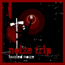 Twisted Noize - Noize Trip