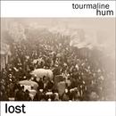 tourmaline hum - Lost