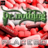 Dr. Nothing - PLACEBO
