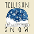 Tellison - Snow (Don't tell the truth this Christmas)
