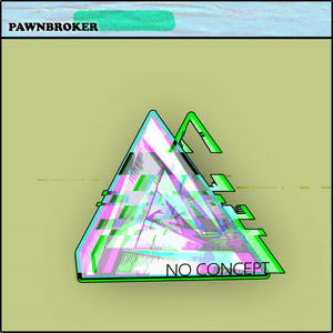 PAWNBROKER - F*CK YOU ALL THE TIME
