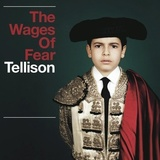 Tellison - The Wages Of Fear