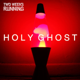Two Weeks Running - TWO WEEKS RUNNING | Holy Ghost