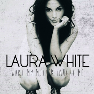 Laura White - To Be Loved