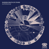 The Sudden Death of Stars 'Supernovae' & 'Goodbye' double A single (Sudden Death Of Stars)